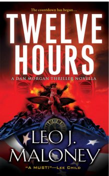Twelve Hours, Leo J. Maloney