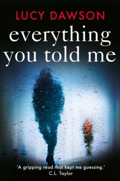 Everything You Told Me, Lucy Dawson