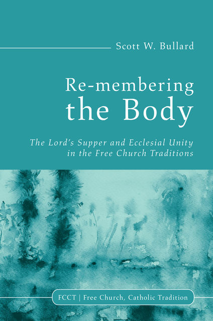 Re-membering the Body, Scott W. Bullard