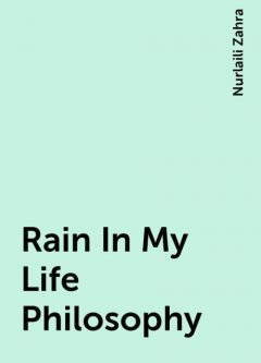 Rain In My Life Philosophy, Nurlaili Zahra
