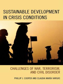 Sustainable Development in Crisis Conditions, Phillip Cooper, Claudia Maria Vargas