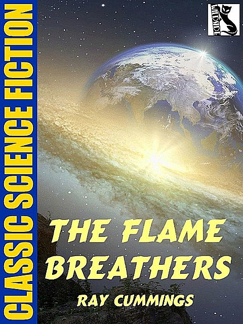 The Flame Breathers, Ray Cummings