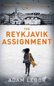 The Reykjavik Assignment, Adam LeBor