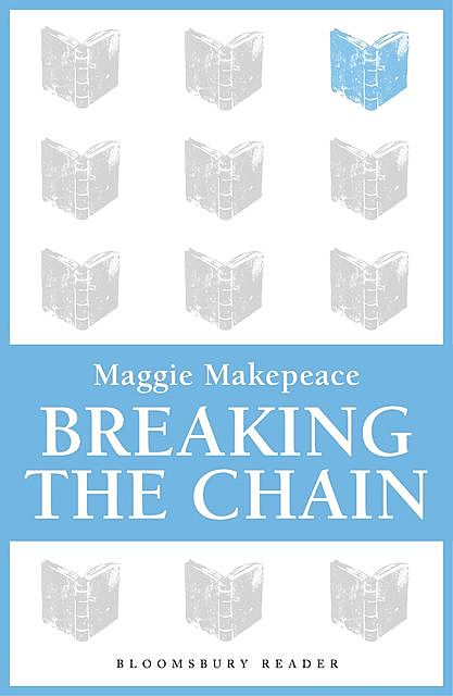 Breaking The Chain, Maggie Makepeace
