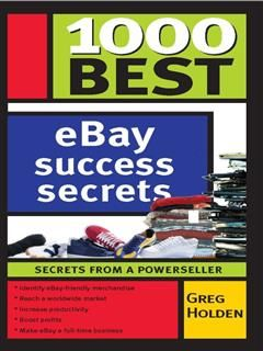 1000 Best eBay Success Secrets, Greg Holden