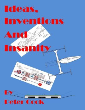 Ideas, Inventions and Insanity, Peter Cook