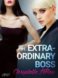 An Extraordinary Boss – Erotic Short Story, Chrystelle Leroy