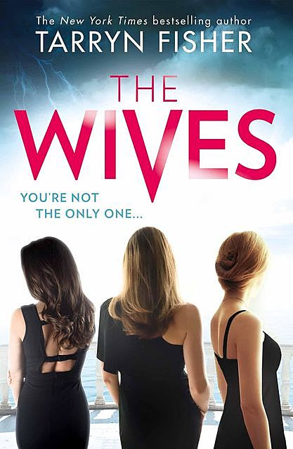 The Wives, Tarryn Fisher