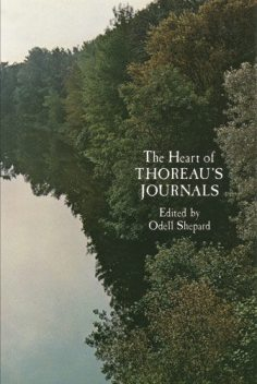 The Heart of Thoreau's Journals, Odell Shepard