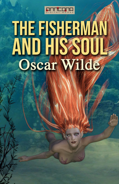 The Fisherman and His Soul, Oscar Wilde