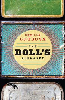 The Doll's Alphabet, Camilla Grudova