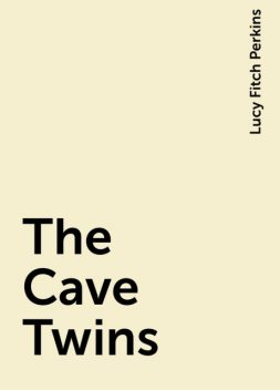 The Cave Twins, Lucy Fitch Perkins