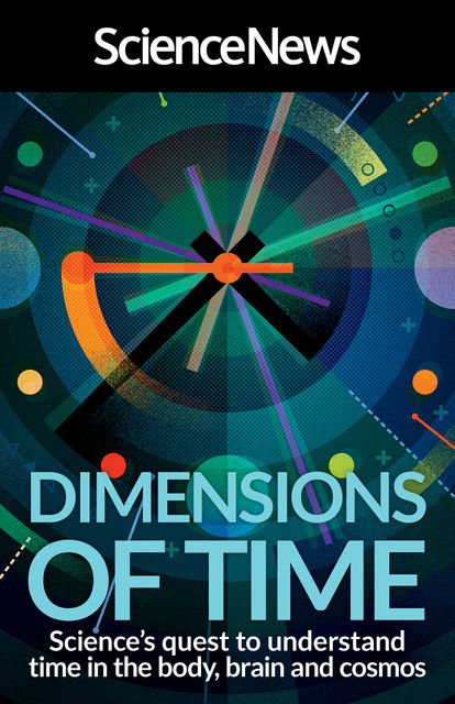 Dimensions of Time, Science News