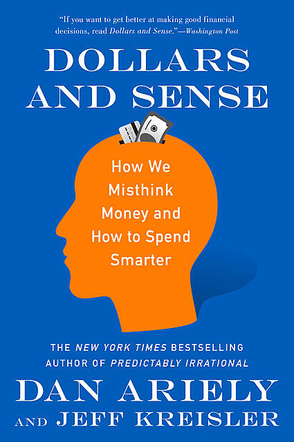 Dollars and Sense, Dan Ariely, Jeff Kreisler