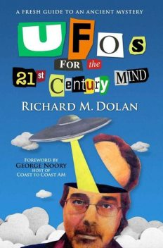 UFOs for the 21st Century Mind: A Fresh Guide to an Ancient Mystery, Richard Dolan