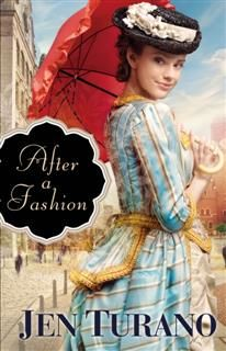 After a Fashion (A Class of Their Own Book #1), Jen Turano