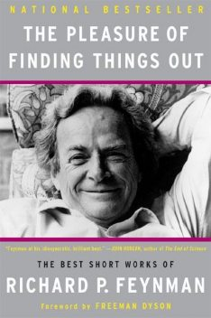 The Pleasure of Finding Things Out, Richard Feynman