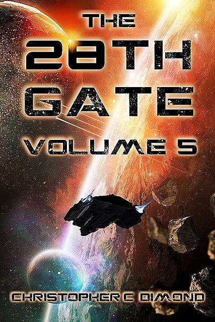 The 28th Gate: Volume 5, Christopher C. Dimond