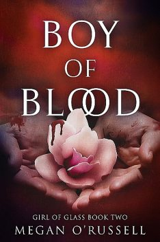 Boy of Blood, Megan O'Russell
