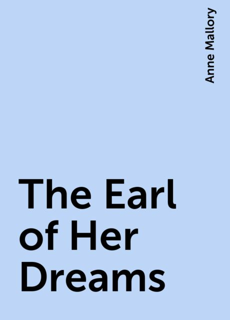The Earl of Her Dreams, Anne Mallory