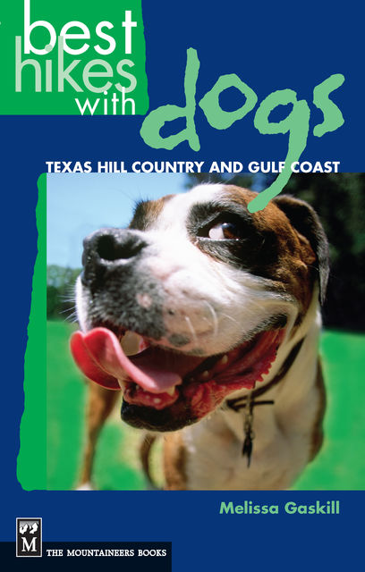 Best Hikes with Dogs Texas Country and Gulf Coast, Melissa Gaskill