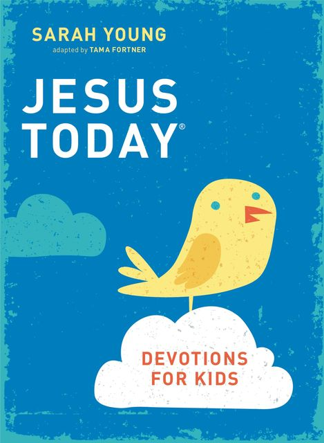 Jesus Today Devotions for Kids, Sarah Young