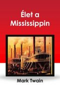Élet a Mississippin, Mark Twain