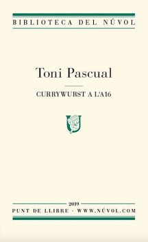 Currywurst a l'A16, Toni Pascual