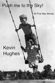 Push Me to the Sky, Kevin Hughes