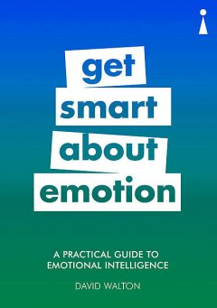 Introducing Emotional Intelligence: A Practical Guide, David Walton