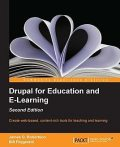 Drupal for Education and E-Learning, James Robertson, Bill Fitzgerald