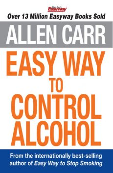 Allen Carr's Easy Way to Control Alcohol, Allen Carr