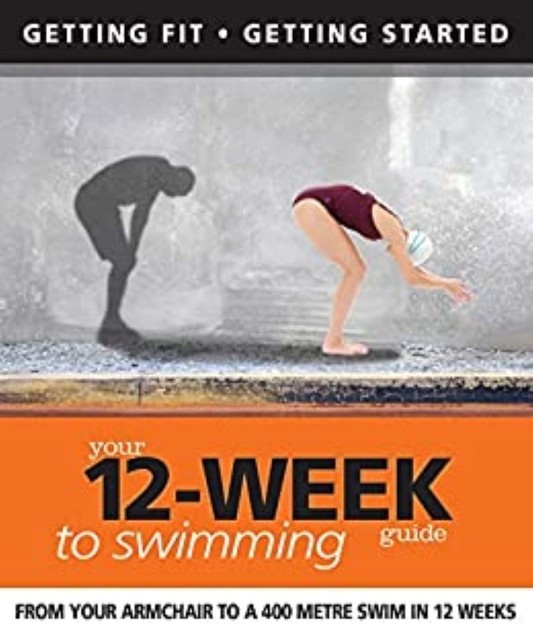 Your 12 Week Guide to Swimming, Daniel Ford, Adam Dickson
