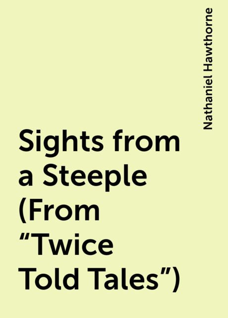 Sights from a Steeple (From