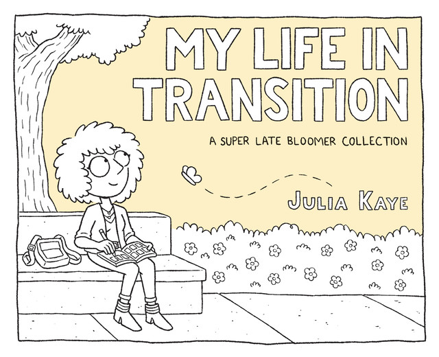 My Life in Transition, Julia Kaye