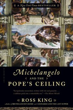 Michelangelo and the Pope's Ceiling, Ross King