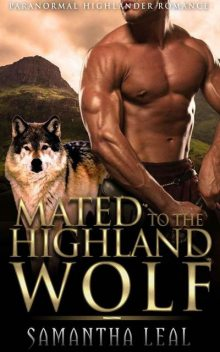 Mated to the Highland Wolf, Samantha Leal