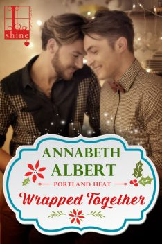 Wrapped Together, Annabeth Albert
