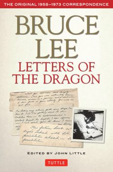 Bruce Lee: Letters of the Dragon, Bruce Lee