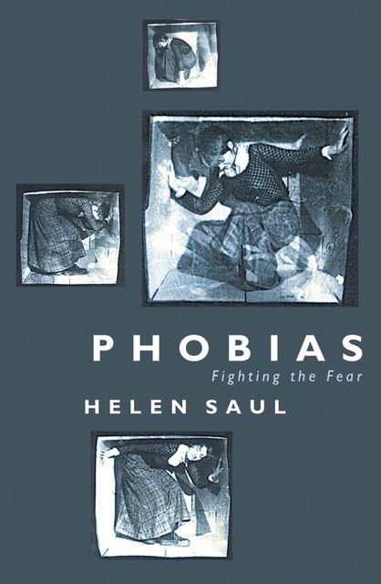 Phobias: Fighting the Fear, Helen Saul
