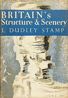 Britain's Structure and Scenery (Collins New Naturalist Library, Book 4), L.Dudley Stamp