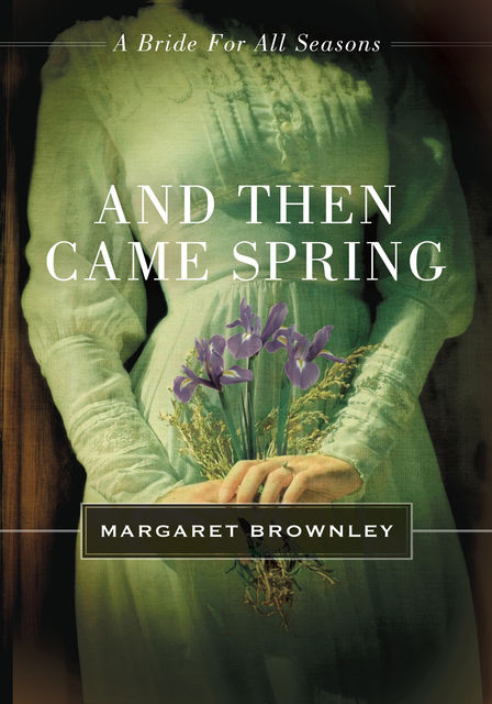 And Then Came Spring, Margaret Brownley