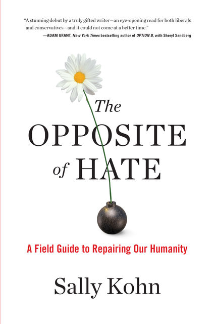 The Opposite of Hate, Sally Kohn