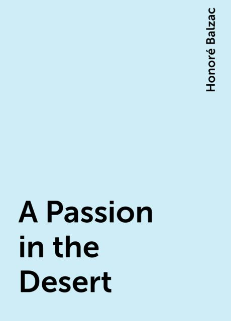 A Passion in the Desert, Honoré Balzac
