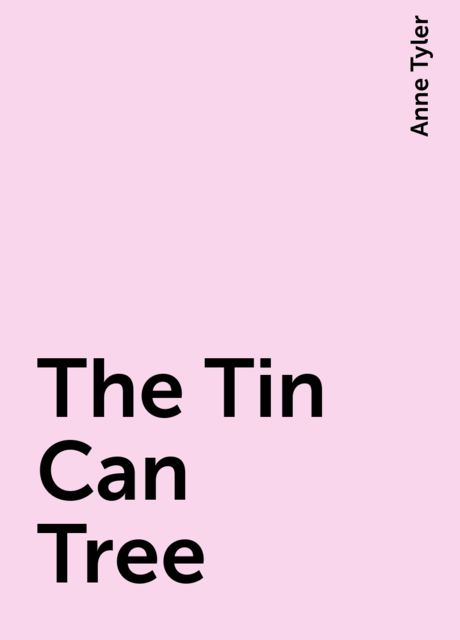 The Tin Can Tree, Anne Tyler