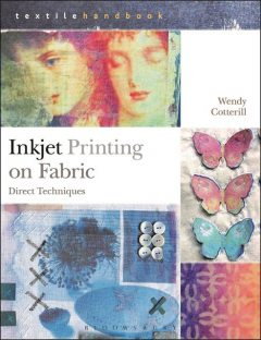 Inkjet Printing on Fabric, Wendy Cotterill