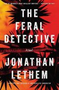 The Feral Detective, Jonathan Lethem