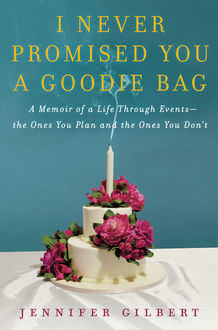 I Never Promised You a Goodie Bag, Jennifer Gilbert