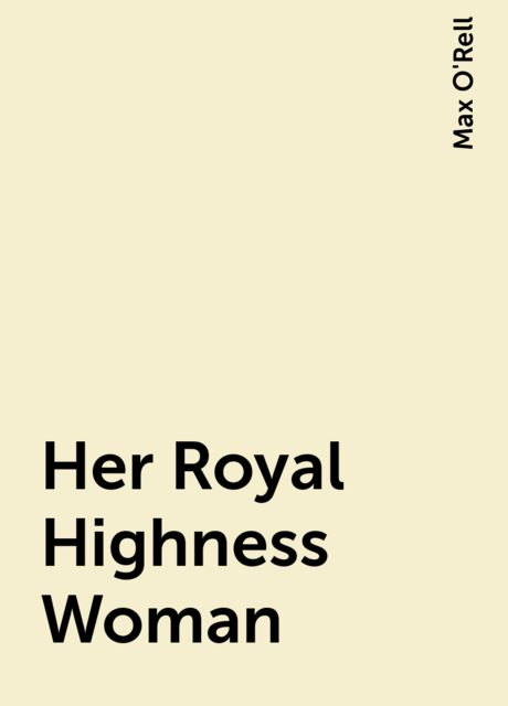 Her Royal Highness Woman, Max O'Rell