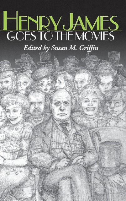 Henry James Goes to the Movies, Susan Griffin